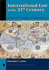 International Law in the 21st Century: Rules for Global Governance: By Joyner...
