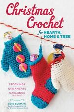 Christmas Crochet for Hearth, Home & Tree: Stockings, Ornaments, Garlands, and M