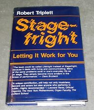 SIGNED ~ STAGEFRIGHT: LETTING IT WORK FOR YOU By Robert Triplett 1983 HC/DJ 1st