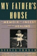My Father's House: A Memoir of Incest and of Healing by Fraser, Sylvia, Good Boo