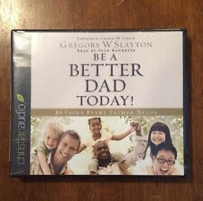 BE A BETTER DAD TODAY Audio Book 10 Tools Every Father Need Gregory W. Slayton
