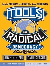 Tools for Radical Democracy : How to Organize for Power in Your Community 19...