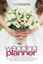 Wedding Planner (3rd Edition): 43 Elegant Wedding Crafts You Can Use For Center