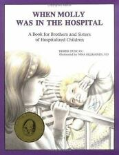 When Molly Was in the Hospital: A Book for Brothers and Sisters of Hospitalized