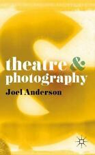 Theatre And Photography: By Joel Anderson