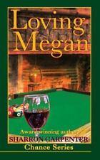 Chance: Loving Megan by Sharron Carpenter (2016, Paperback)