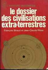 LE DOSSIER DES CIVILISATIONS EXTRA-TERRESTRES - F. Biraud - 1972 - AM A.281
