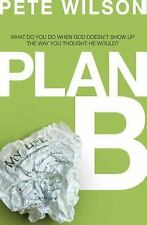 Plan B: What Do You Do When God Doesn't Show Up the Way You Thought He Would?, W
