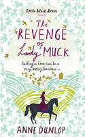The Revenge of Lady Muck by Dunlop, Anne (Paperback book, 2010)