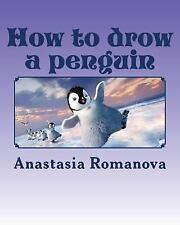 How to Drow a Penguin by Anastasia Romanova (2016, Paperback)
