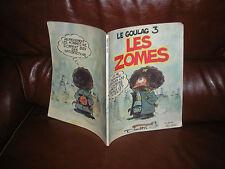 LE GOULAG N°3 LES ZOMES - DIMITRI - EDITION ORIGINALE 4e TRIMESTRE 1980 BROCHEE