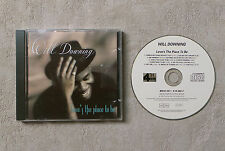 "CD AUDIO MUSIQUE / WILL DOWNING ""LOVE'S THE PLACE TO BE"" CD ALBUM 11 TRACKS 1993"