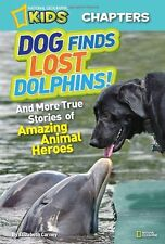 National Geographic Dog Finds Lost Dolphins And More True Stories Amazing Animal