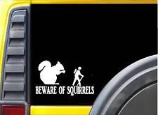 Beware of Squirrels Sticker k102 8 inch hiking feeder decal