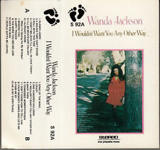 "K 7 AUDIO (TAPE) WANDA JACKSON  ""I WOULDN'T WANT YOU ANY OTHER WAY"""
