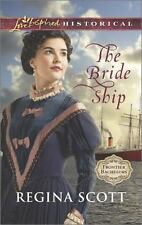 Love Inspired Historical Frontier Bachel: The Bride Ship by Regina Scott NEW