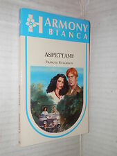 ASPETTAMI Frances Fitzgibbon Harlequin Mondadori 1990 harmony bianca 373 romanzo