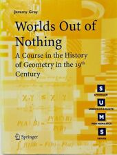 Worlds Out of Nothing : A Course in the History of Geometry in the 19th Century