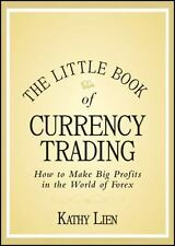 The Little Book of Currency Trading: How to Make Big Profits in the-ExLibrary
