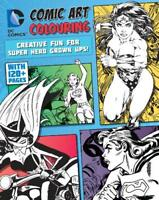 DC Comics Comic Art Colouring for Female Fans: C, Parragon Books Ltd, New