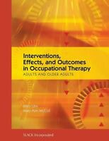 NEW Interventions, Effects, and Outcomes in Occupational Therapy.. 9781556428807