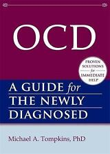 OCD: A Guide for the Newly Diagnosed (The New Harbinger Guides for the Newly