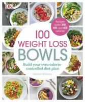 100 Weight Loss Bowls: Build your own calorie-