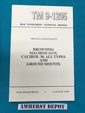 30 Browning Machine Gun M1919A4 M1917A1 TM9-1205 Army Technical Manual