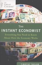 The Instant Economist : Everything You Need to Know about How the Economy...