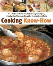 Cooking Know-How: Be a Better Cook with Hundreds of Easy Techniques, Step-by-Ste