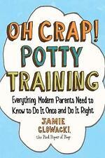 Oh Crap! Potty Training, Jamie Glowacki,  Paperback