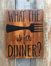 WHAT THE FORK IS FOR DINNER/KITCHEN SIGN/CHRISTMAS GIFT/KITCHEN DECOR/FARMHOUSE