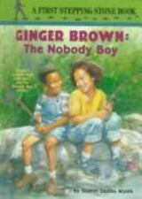 Ginger Brown: The Nobody Boy (Stepping Stone, paper)