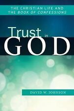 NEW - Trust in God: The Christian Life and the Book of Confessions