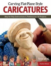 Carving Flat-Plane Style Caricatures : Step-by-Step Instructions & Patterns f...