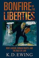 Bonfire of the Liberties. New Labour, Human Rights, and the Rule of Law by Ewing