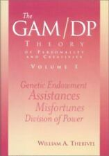 The GAM/DP Theory of Personality and Creativity, Vol. 1