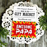 DECO Magnet  AWESOME Papa Gift Pa Pa Magnetic Fridge Fun All Family Names USA