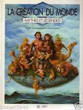 MYTHES ET LEGENDES/..LA CREATION DU MONDE../EDITION HACHETTE 1990