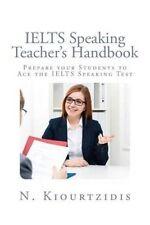 Ielts Speaking Teacher's Handbook: Prepare Your Students to Ace the Ielts Speak…