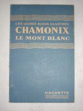 Guide Bleu illustré Chamonix Le Mont Blanc Gilbert Houlet 1950 Hachette