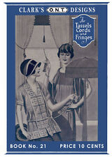 Clark's ONT #21 c.1924 - Designs for Tassels, Cords & Fringes Plus Filet Crochet