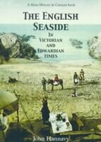 The English Seaside in Victorian and Edwardian Tim... by Hannavy, John Paperback