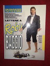 Lettere a Roberto Baggio ,Conti Editore prima ediz.1993
