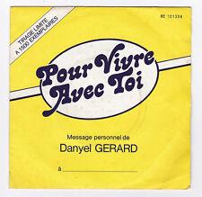 45 TOURS SP DANYEL GERARD POUR VIVRE AVEC TOI  PATHE MARCONI 1980 TIRAGE LIMITE
