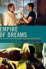 Empire of Dreams : The Science Fiction and Fantasy Films of Steven Spielberg...