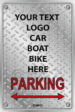 Parking Sign - Metal - ADD YOUR CUSTOM TEXT , LOGO , CAR BOAT, CLUB - ANYTHING!!