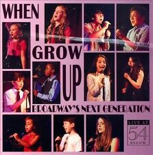 When I Grow Up: Broadway's Next Generation: Live at 54 Below by Various...