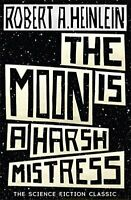 The Moon is a Harsh Mistress by A. Heinlein, Robert 1473616123 The Fast Free