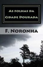 As Folhas Da Cidade Dourada by F. Noronha (2014, Paperback)
